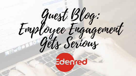 Guest Blog: Employee Engagement Gets Serious
