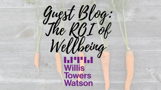 Guest Blog: The ROI of Wellbeing