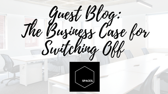 Guest Blog: The Business Case For Switching Off