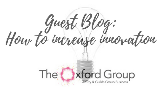 Guest Blog: Four Ways to Increase Innovation in the Workplace
